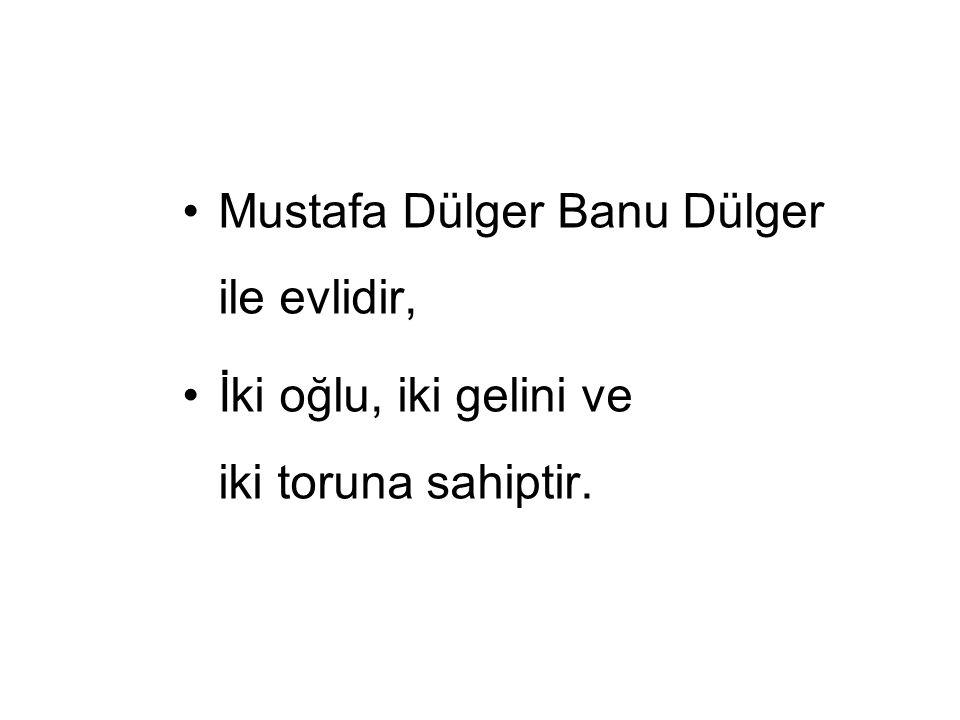 Mustafa Dülger Banu Dülger ile evlidir,