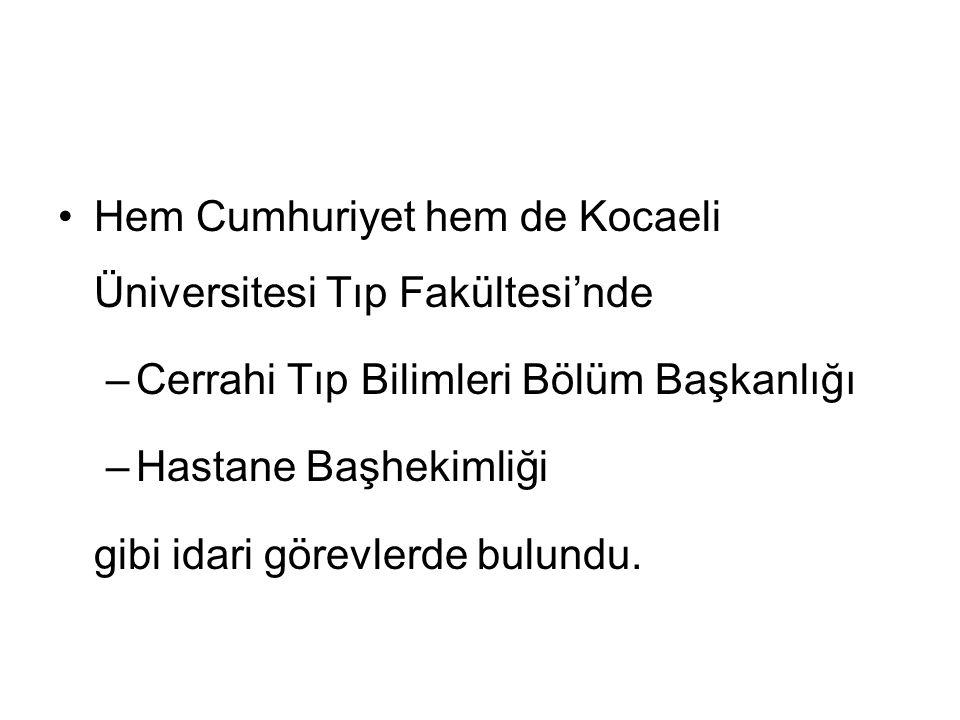 Hem Cumhuriyet hem de Kocaeli Üniversitesi Tıp Fakültesi'nde