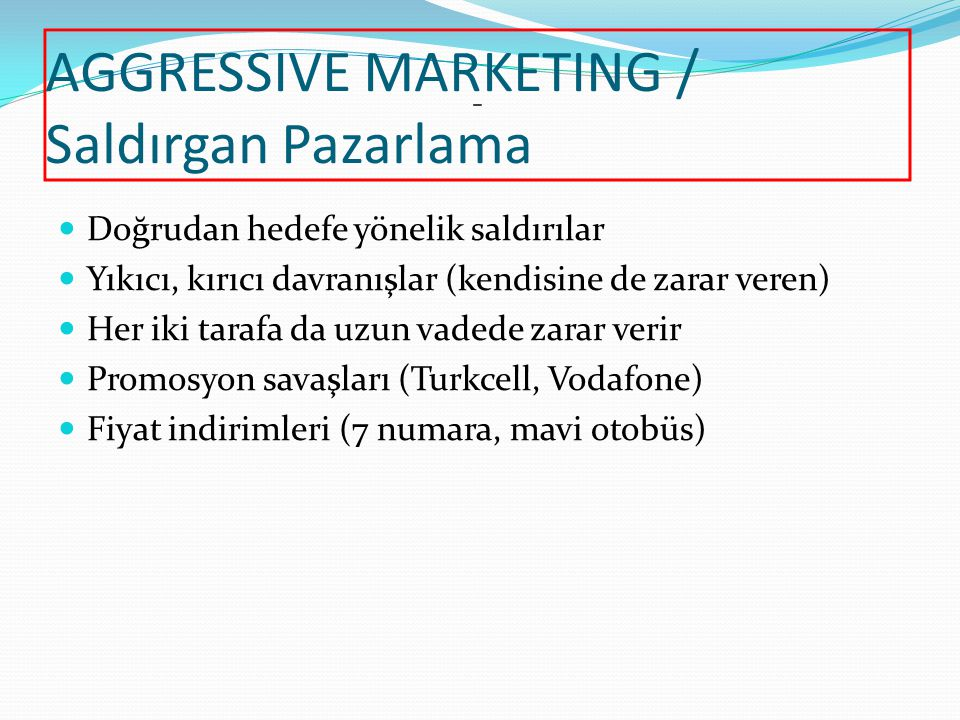 AGGRESSIVE MARKETING / Saldırgan Pazarlama
