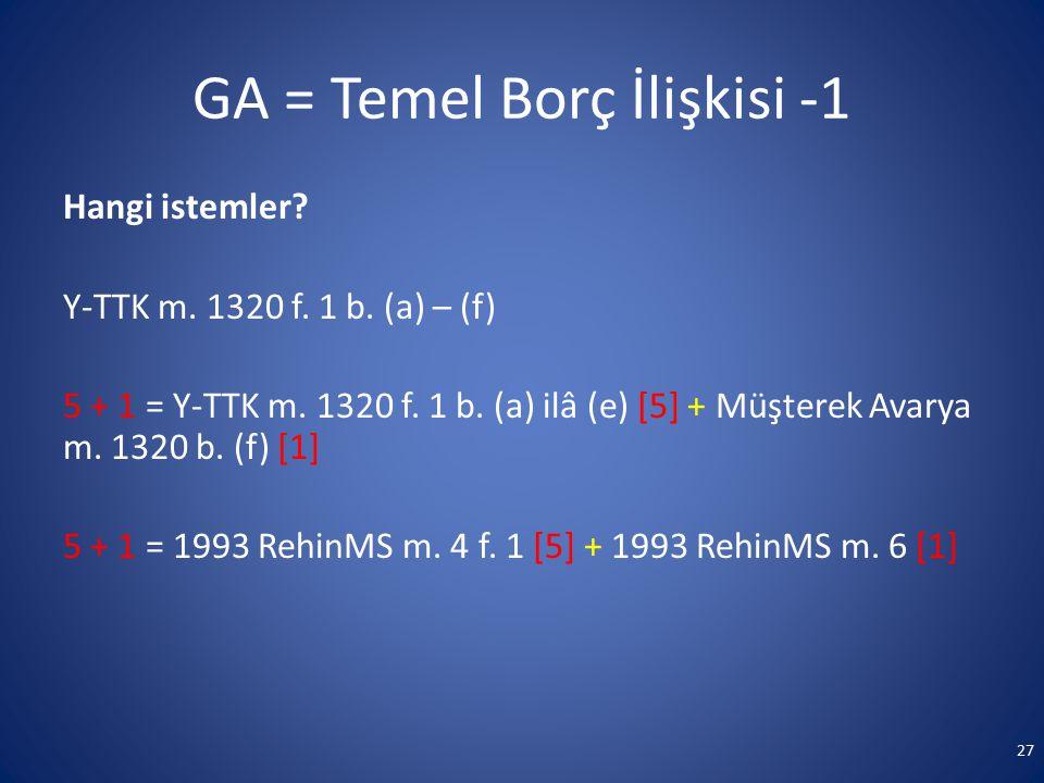 GA = Temel Borç İlişkisi -1