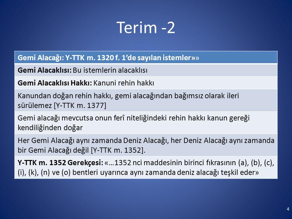 Terim -2 Gemi Alacağı: Y-TTK m. 1320 f. 1'de sayılan istemler»»