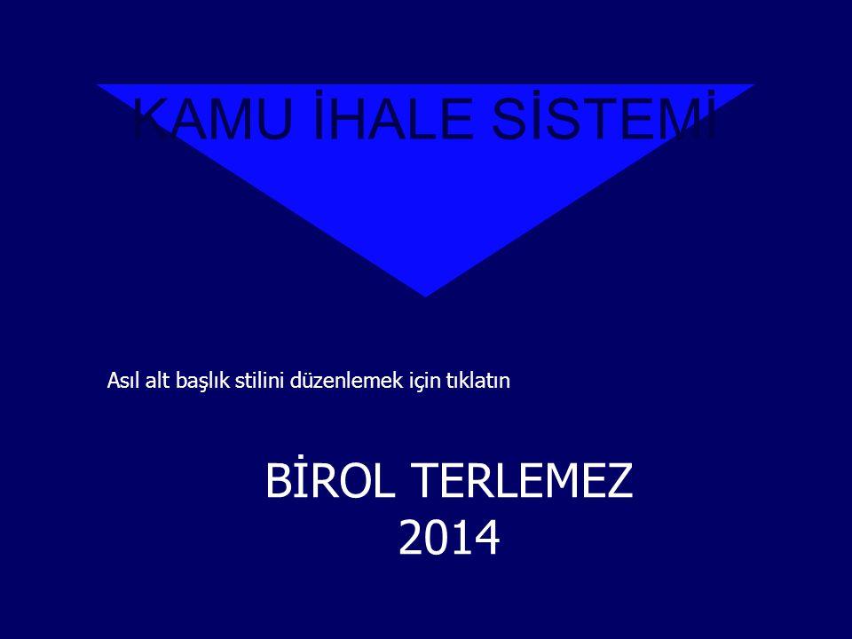 1 KAMU İHALE SİSTEMİ BİROL TERLEMEZ 2014