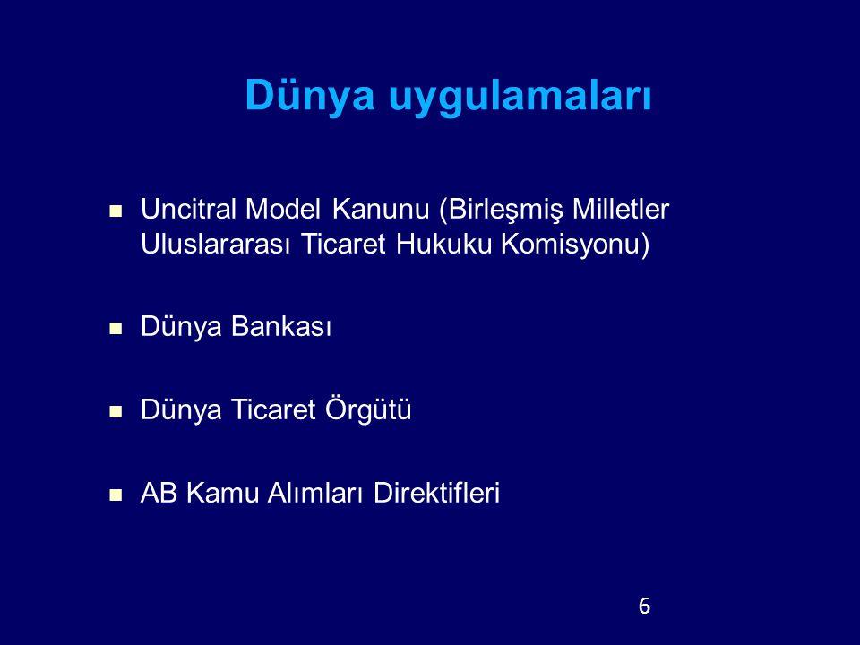 Dünya uygulamaları Uncitral Model Kanunu (Birleşmiş Milletler Uluslararası Ticaret Hukuku Komisyonu)