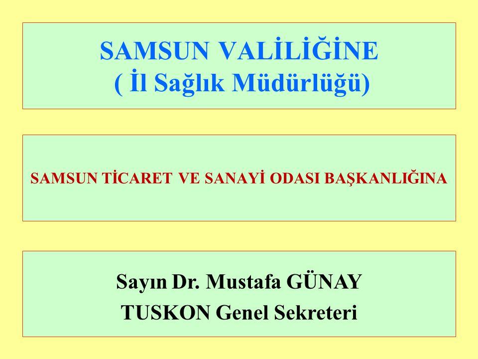 SAMSUN VALİLİĞİNE ( İl Sağlık Müdürlüğü)