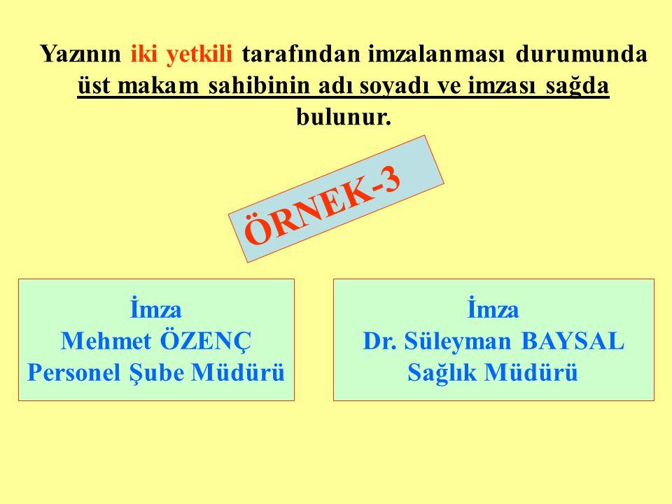 ÖRNEK-3 Yazının iki yetkili tarafından imzalanması durumunda