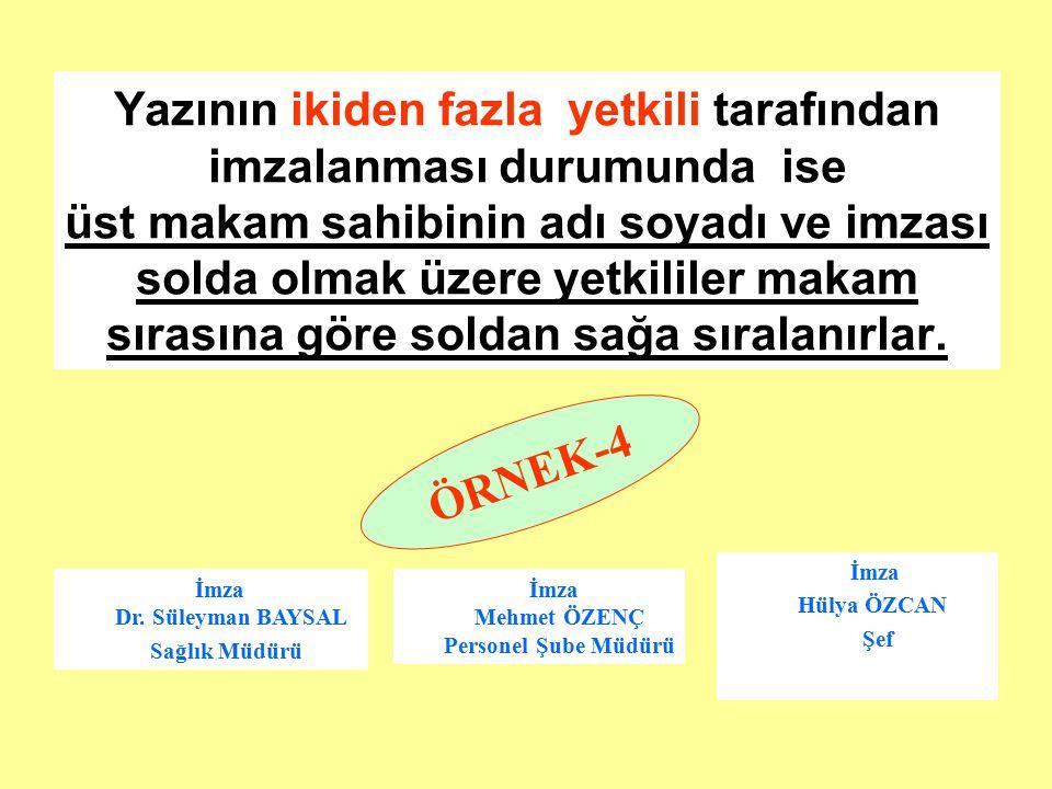İmza Dr. Süleyman BAYSAL İmza Mehmet ÖZENÇ Personel Şube Müdürü