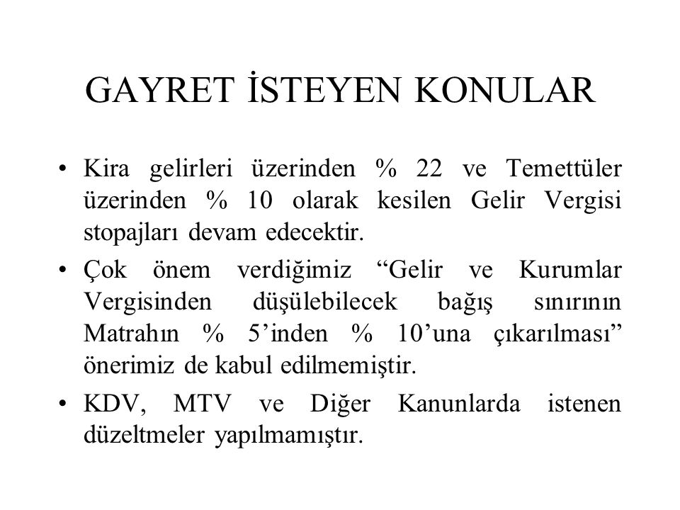 GAYRET İSTEYEN KONULAR