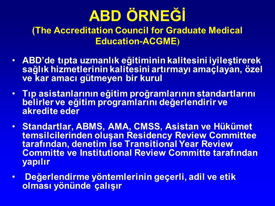 ABD ÖRNEĞİ (The Accreditation Council for Graduate Medical Education-ACGME)