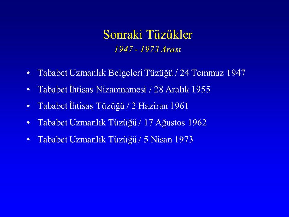 Sonraki Tüzükler 1947 - 1973 Arası