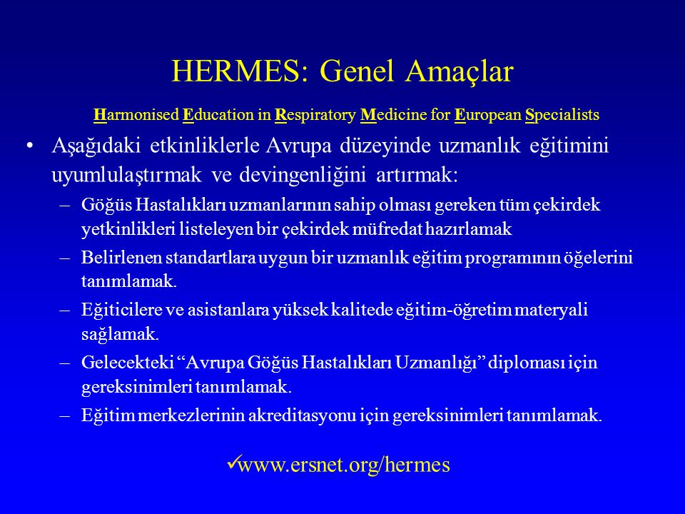 HERMES: Genel Amaçlar Harmonised Education in Respiratory Medicine for European Specialists