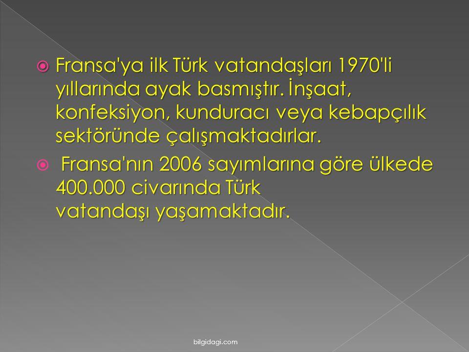 Fransa ya ilk Türk vatandaşları 1970 li yıllarında ayak basmıştır