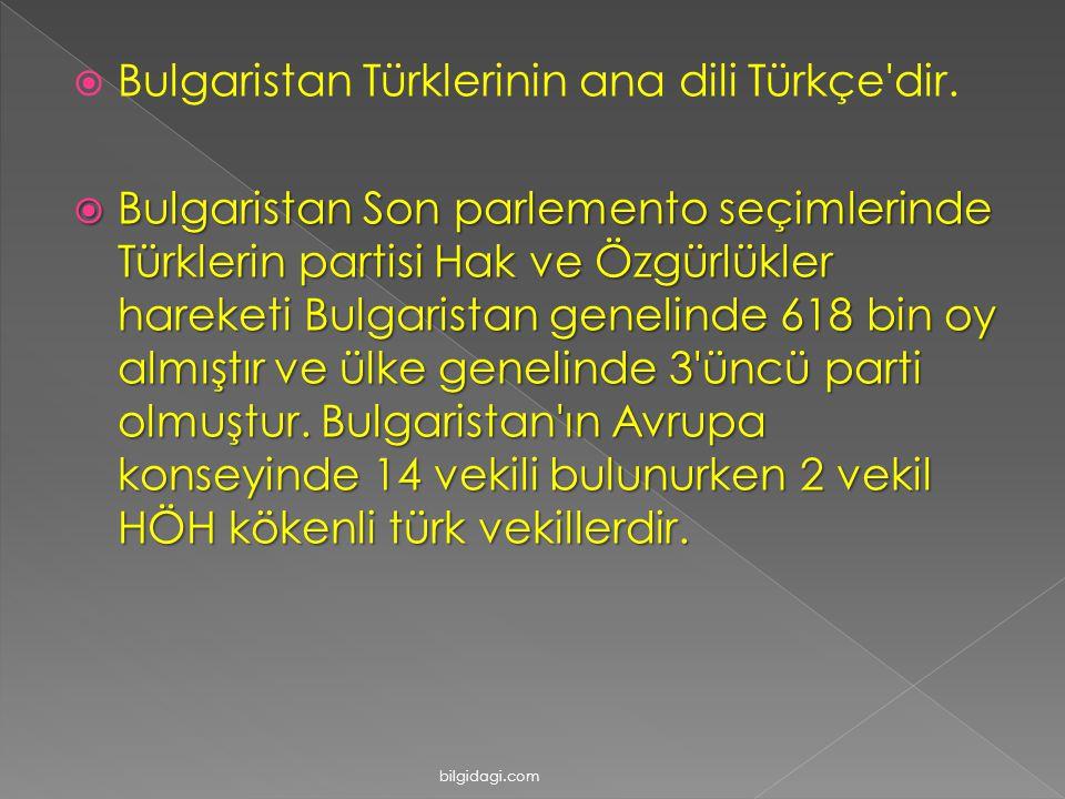 Bulgaristan Türklerinin ana dili Türkçe dir.