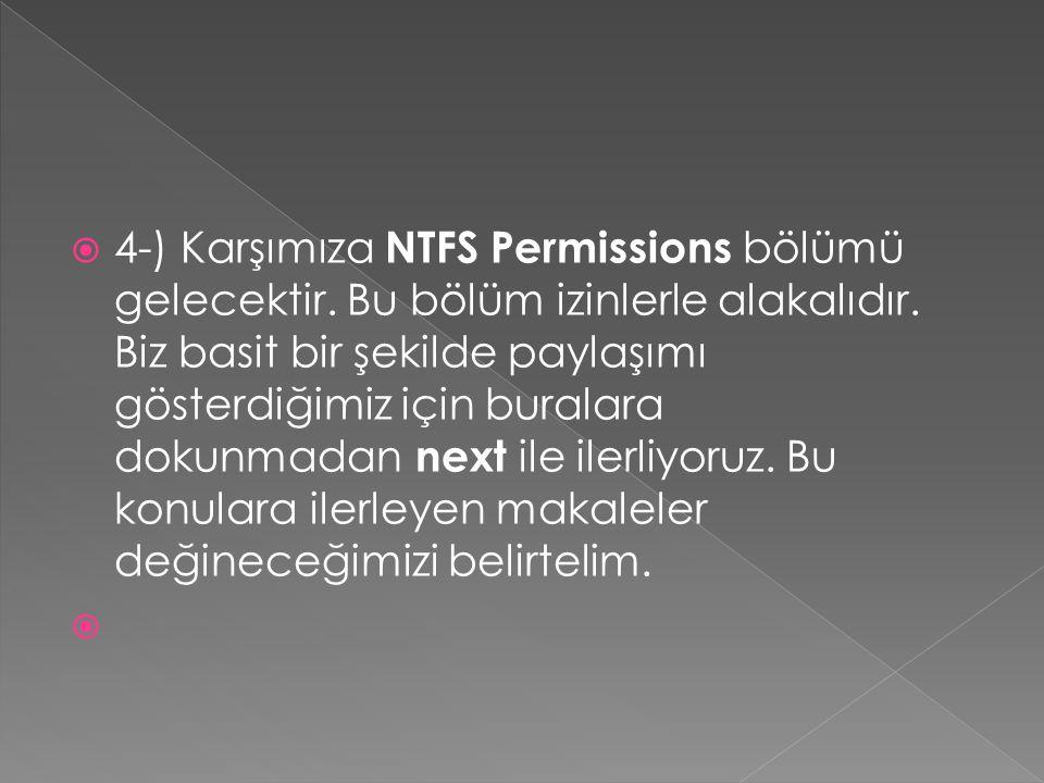4-) Karşımıza NTFS Permissions bölümü gelecektir