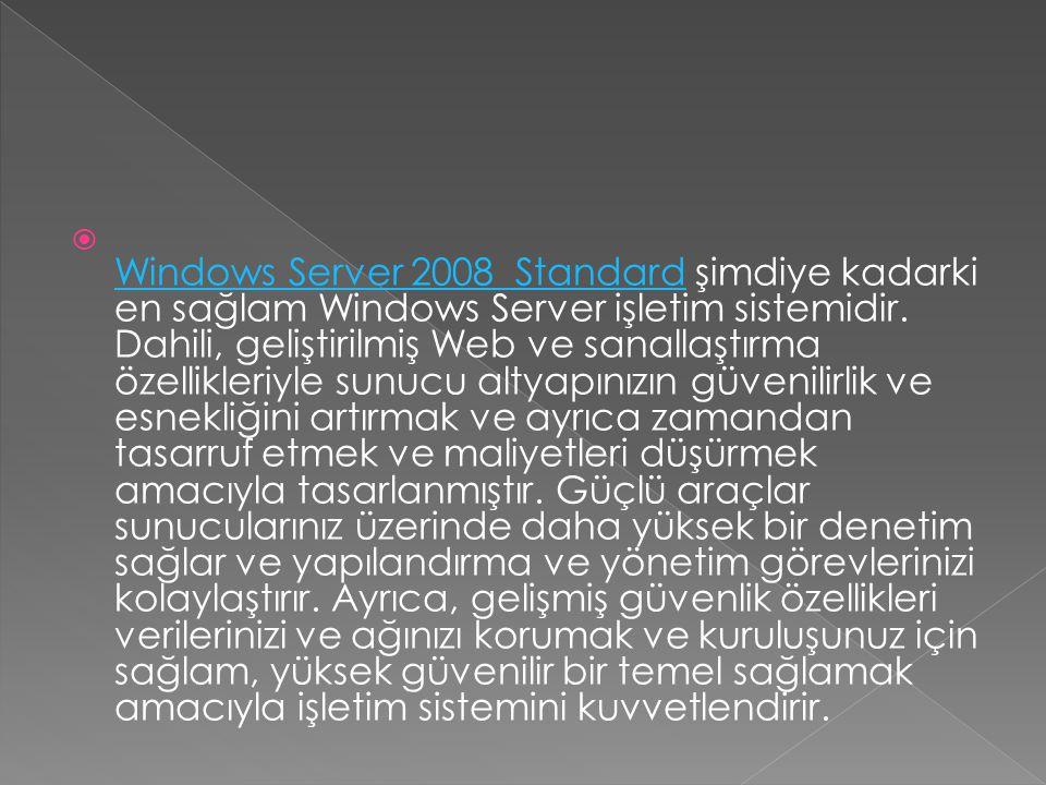 Windows Server 2008 Standard şimdiye kadarki en sağlam Windows Server işletim sistemidir.