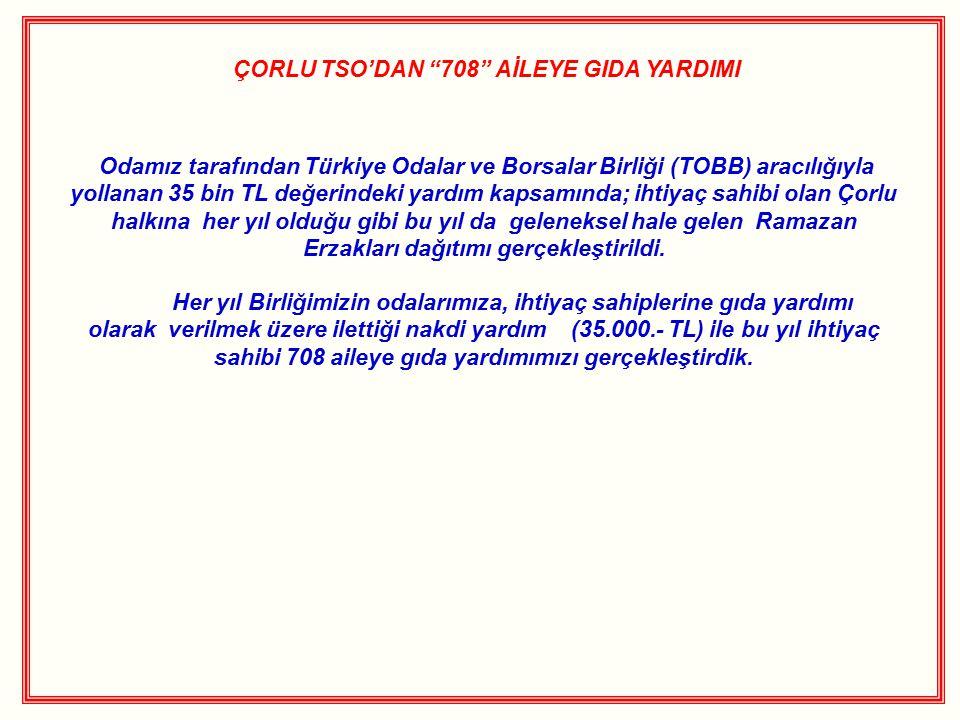 ÇORLU TSO'DAN 708 AİLEYE GIDA YARDIMI