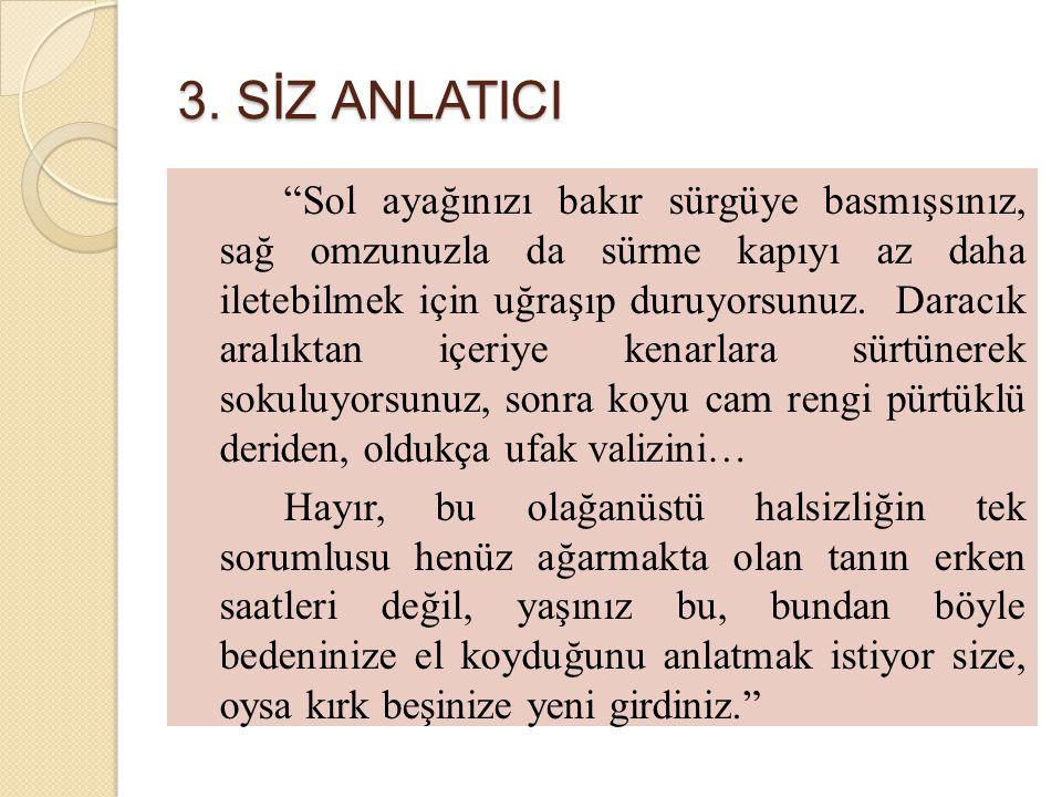 3. SİZ ANLATICI
