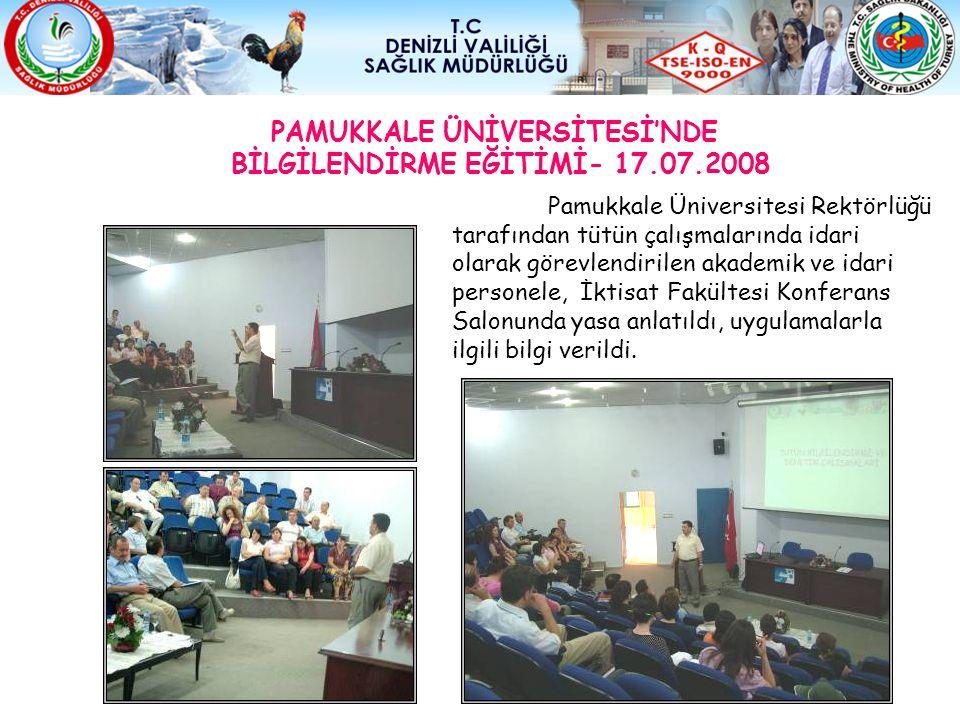 PAMUKKALE ÜNİVERSİTESİ'NDE BİLGİLENDİRME EĞİTİMİ- 17.07.2008