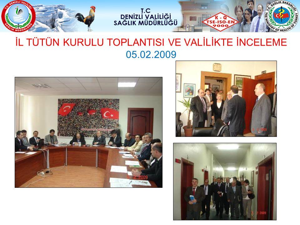 İL TÜTÜN KURULU TOPLANTISI VE VALİLİKTE İNCELEME 05.02.2009