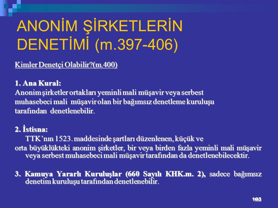 ANONİM ŞİRKETLERİN DENETİMİ (m.397-406)