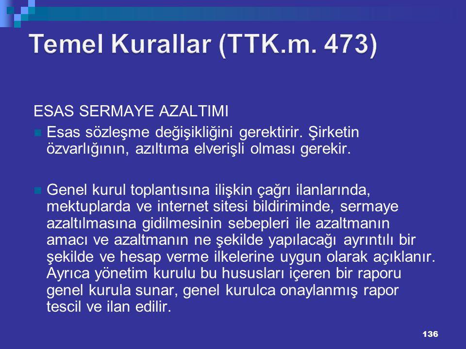 Temel Kurallar (TTK.m. 473) 136136 ESAS SERMAYE AZALTIMI