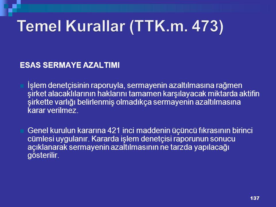 Temel Kurallar (TTK.m. 473) 137137 ESAS SERMAYE AZALTIMI