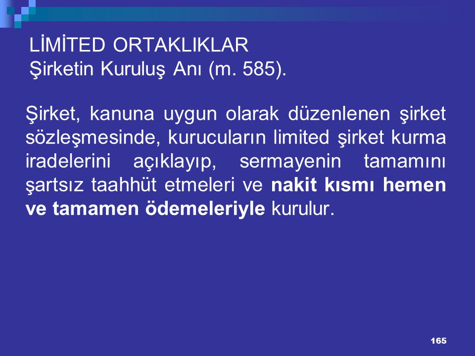LİMİTED ORTAKLIKLAR Şirketin Kuruluş Anı (m. 585).