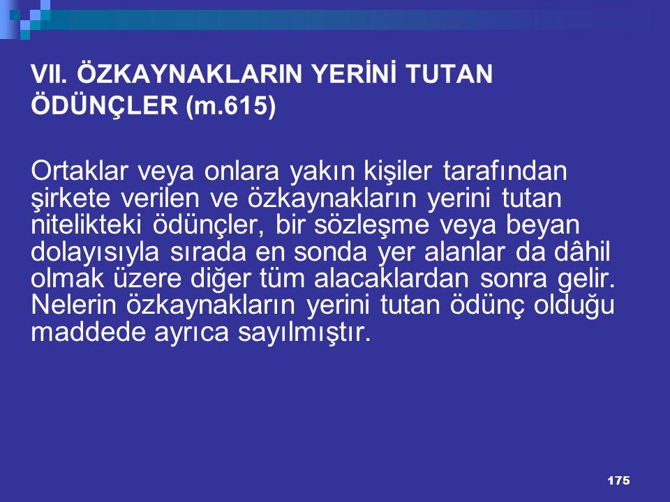 VII. ÖZKAYNAKLARIN YERİNİ TUTAN ÖDÜNÇLER (m.615)