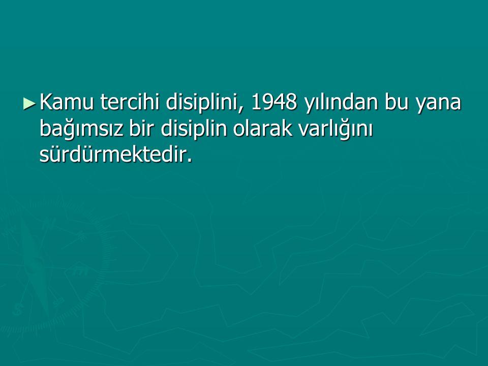 Kamu tercihi disiplini, 1948 yılından bu yana bağımsız bir disiplin olarak varlığını sürdürmektedir.