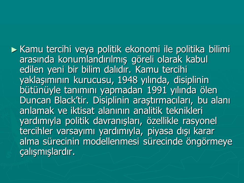 Kamu tercihi veya politik ekonomi ile politika bilimi arasında konumlandırılmış göreli olarak kabul edilen yeni bir bilim dalıdır.