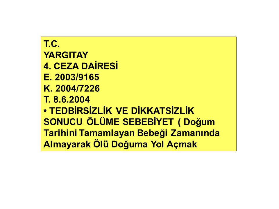 T.C. YARGITAY. 4. CEZA DAİRESİ. E. 2003/9165. K. 2004/7226. T. 8.6.2004.