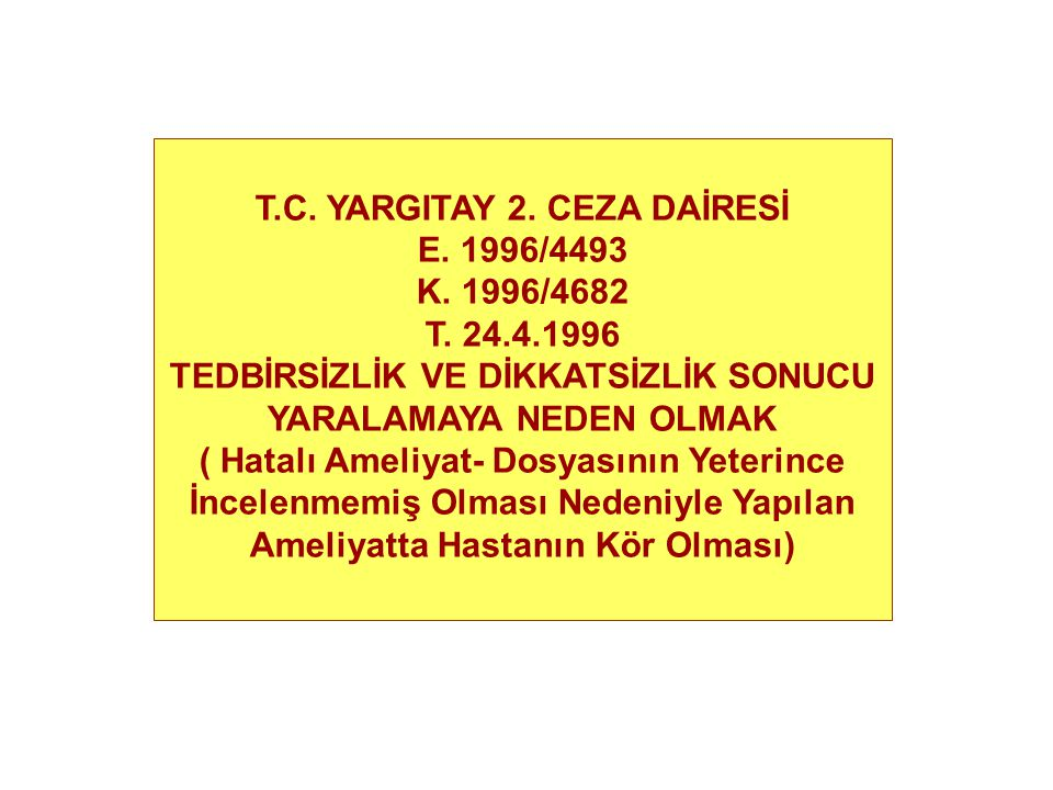 T.C. YARGITAY 2. CEZA DAİRESİ E. 1996/4493 K. 1996/4682 T. 24.4.1996