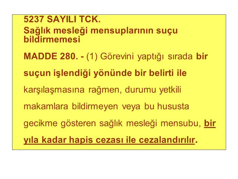 5237 SAYILI TCK. Sağlık mesleği mensuplarının suçu bildirmemesi.