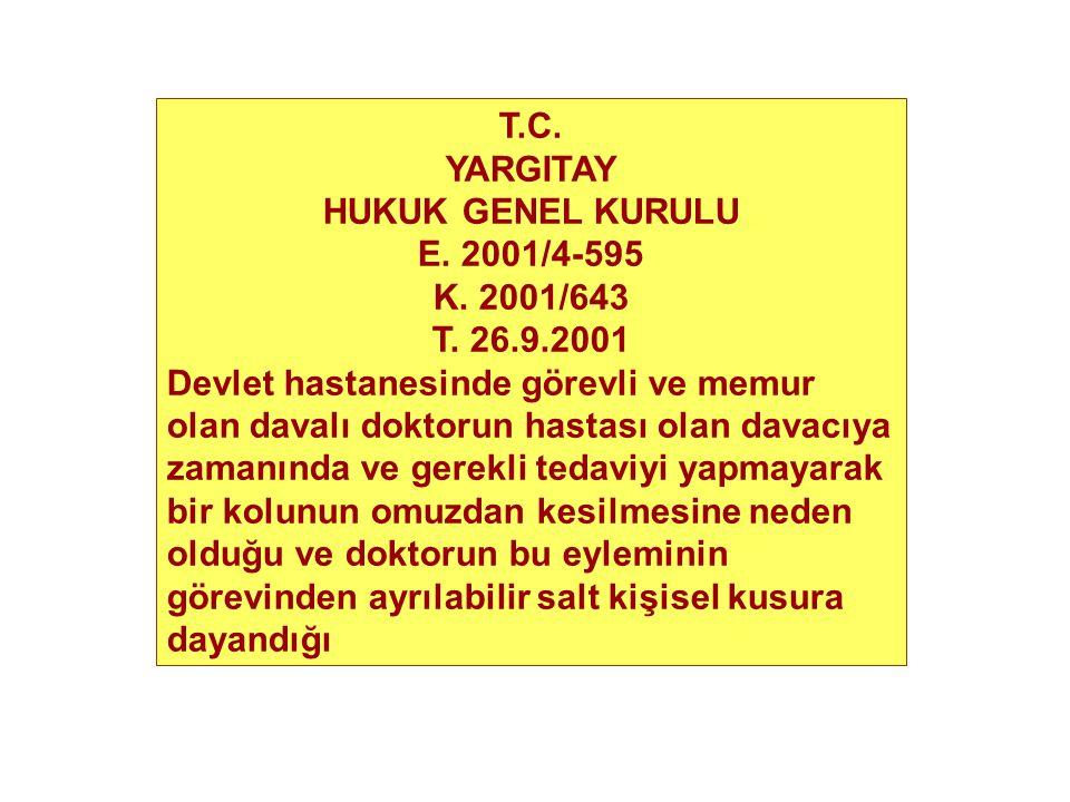 T.C. YARGITAY. HUKUK GENEL KURULU. E. 2001/4-595. K. 2001/643. T. 26.9.2001.