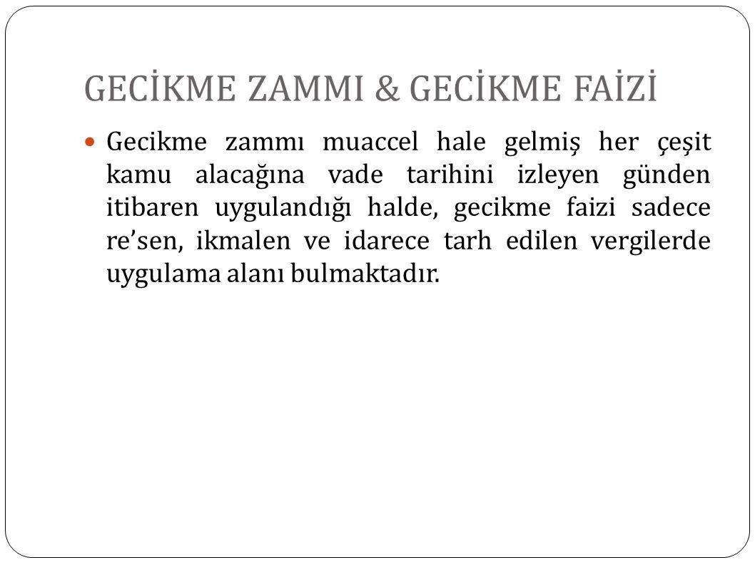 GECİKME ZAMMI & GECİKME FAİZİ