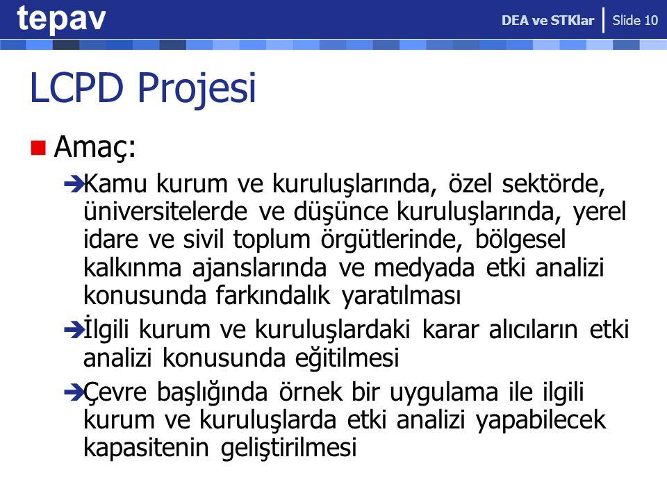 DEA ve STKlar LCPD Projesi. Amaç: