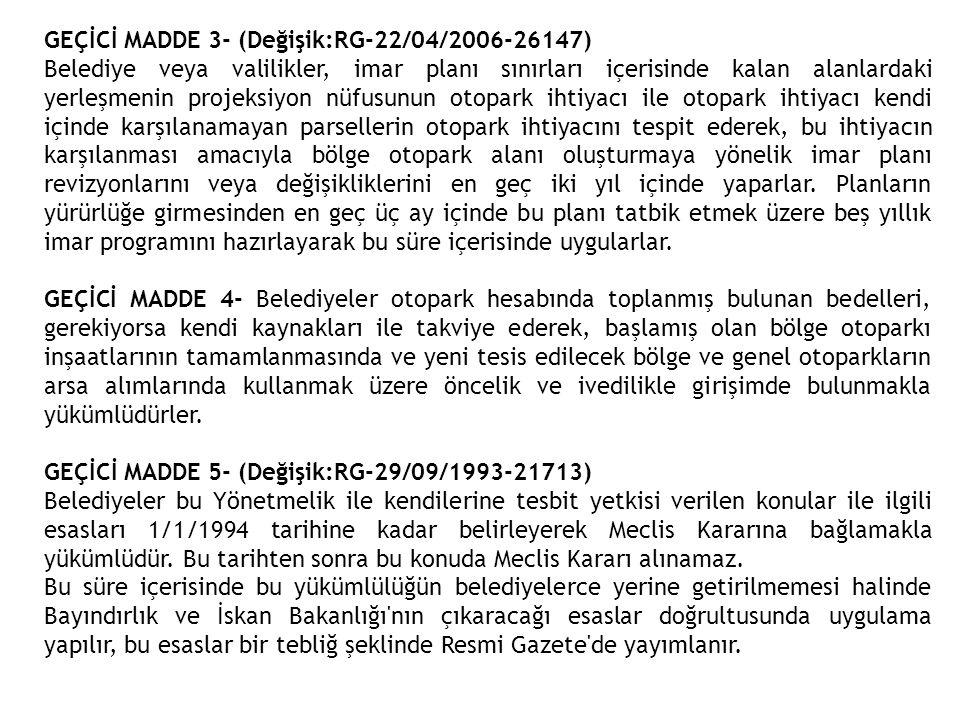 GEÇİCİ MADDE 3- (Değişik:RG-22/04/2006-26147)
