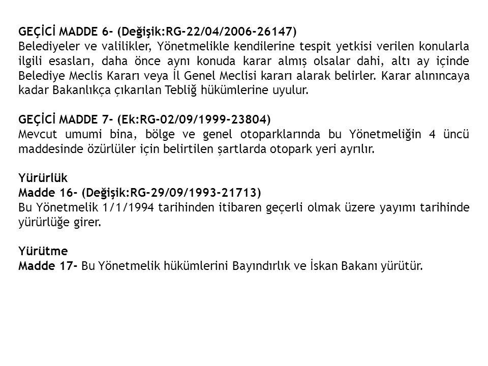 GEÇİCİ MADDE 6- (Değişik:RG-22/04/2006-26147)