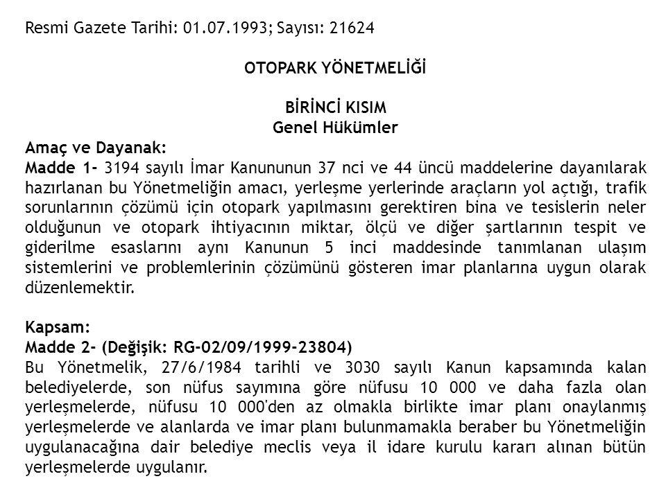 Resmi Gazete Tarihi: 01.07.1993; Sayısı: 21624