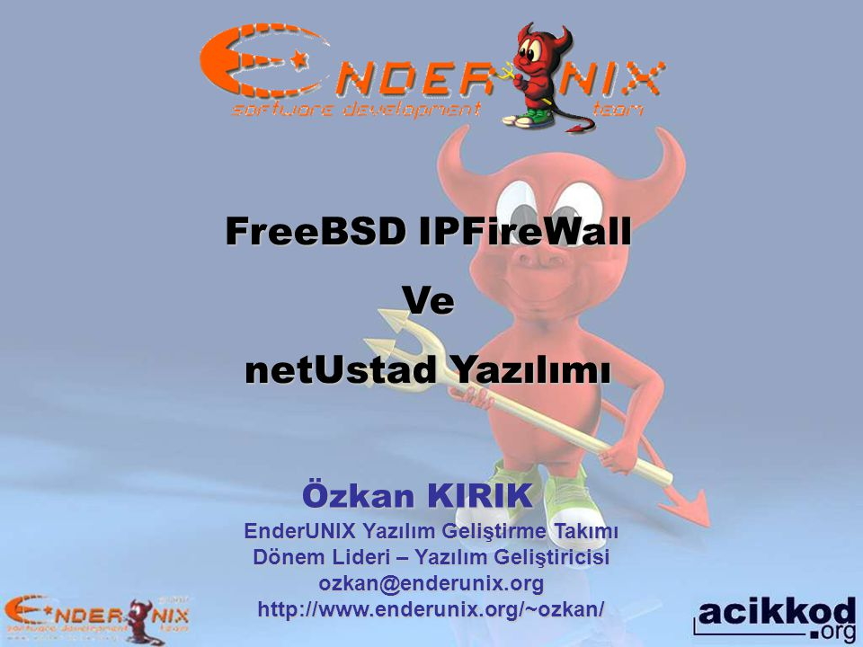 FreeBSD IPFireWall Ve netUstad Yazılımı Özkan KIRIK