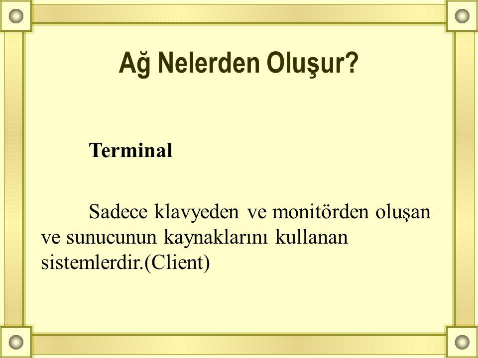 Ağ Nelerden Oluşur Terminal