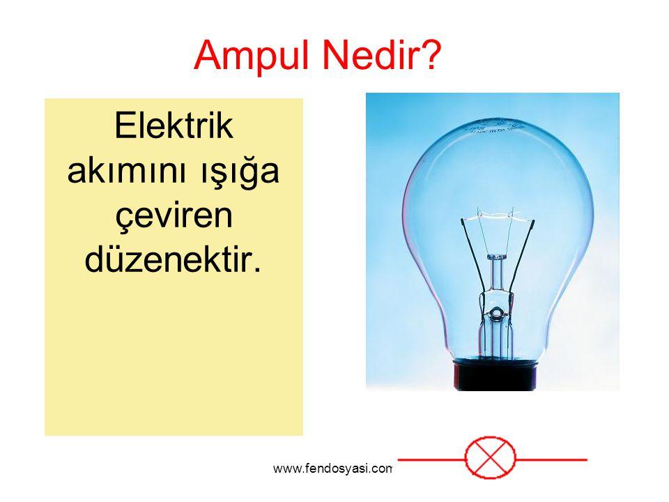Elektrik akımını ışığa çeviren düzenektir.
