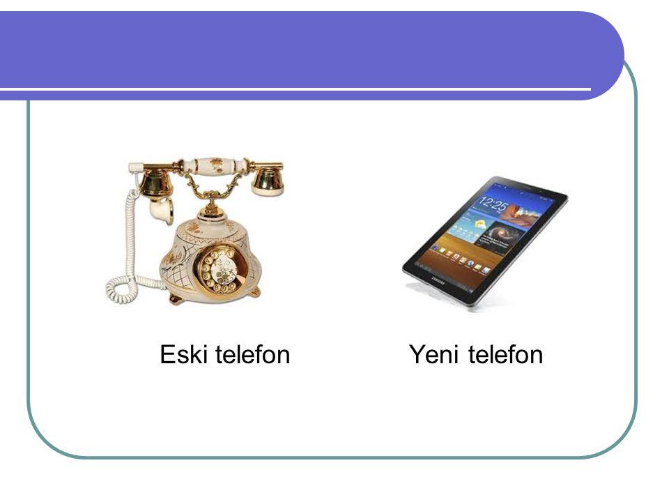 Eski telefon Yeni telefon
