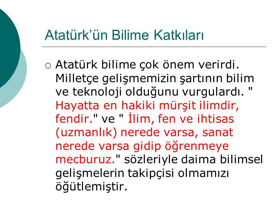 Atatürk'ün Bilime Katkıları