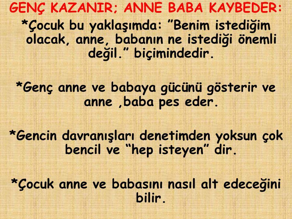 GENÇ KAZANIR; ANNE BABA KAYBEDER: