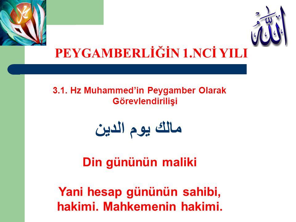 مالك يوم الدين PEYGAMBERLİĞİN 1.NCİ YILI Din gününün maliki