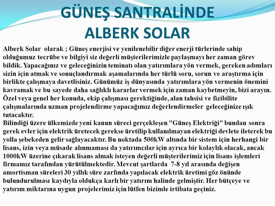 GÜNEŞ SANTRALİNDE ALBERK SOLAR