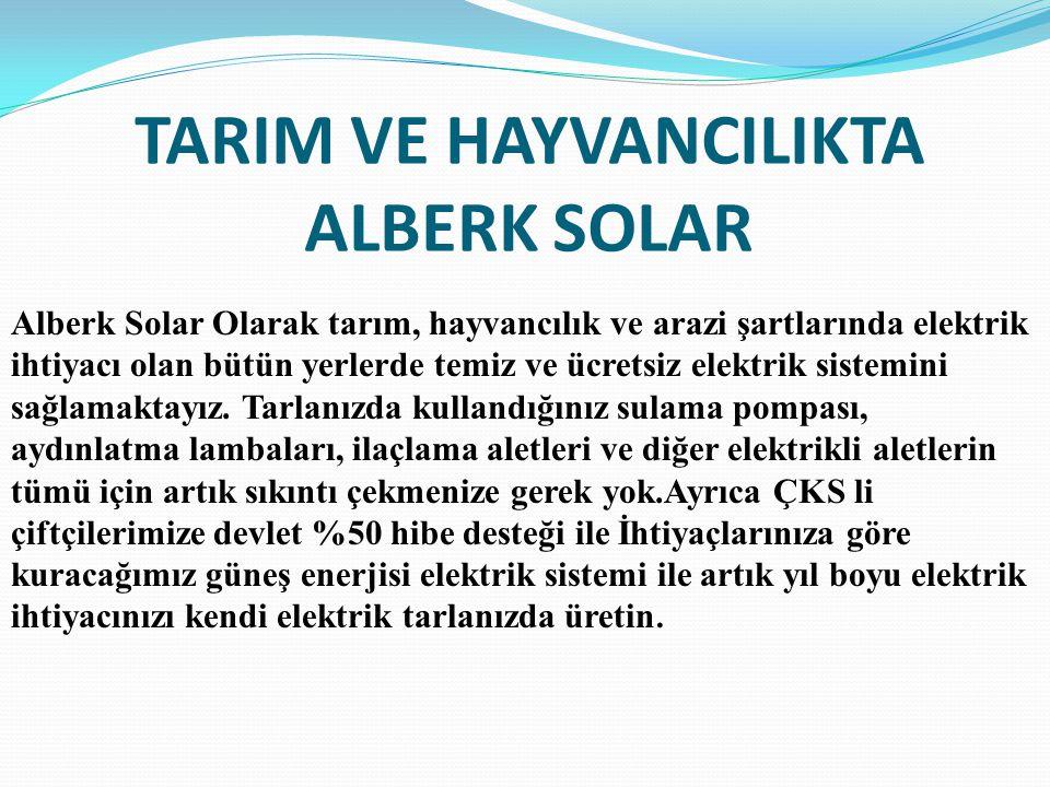 TARIM VE HAYVANCILIKTA ALBERK SOLAR
