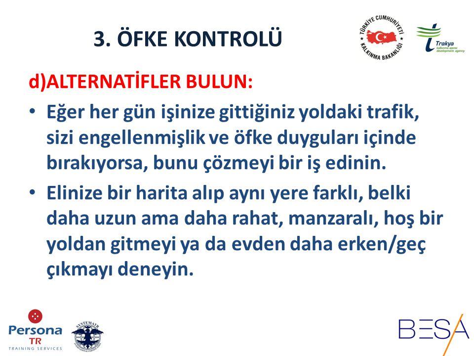 3. ÖFKE KONTROLÜ d)ALTERNATİFLER BULUN: