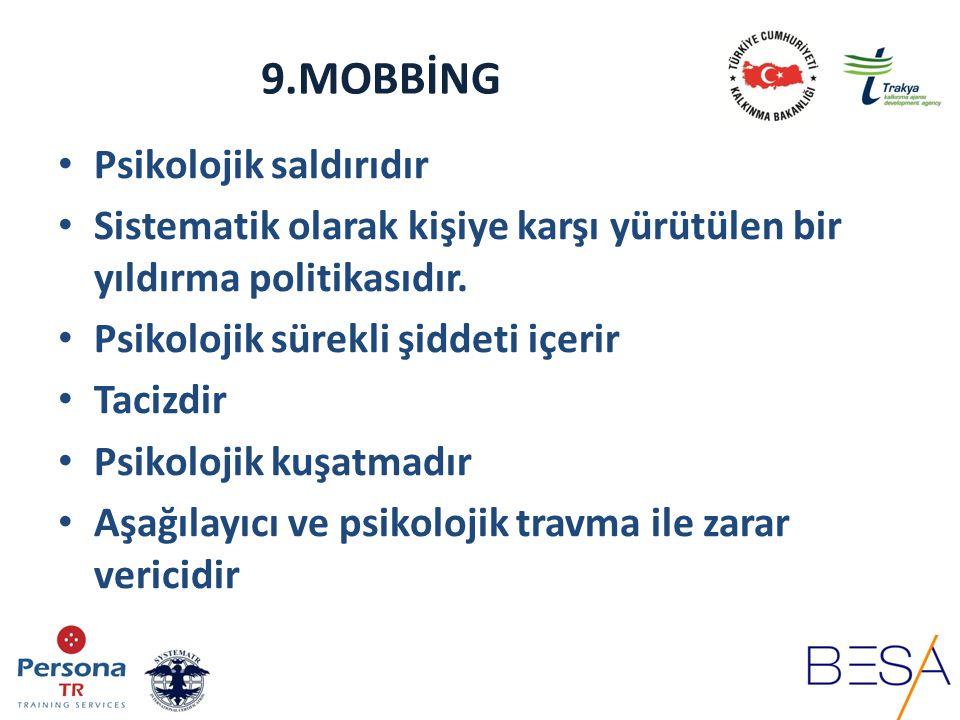 9.MOBBİNG Psikolojik saldırıdır