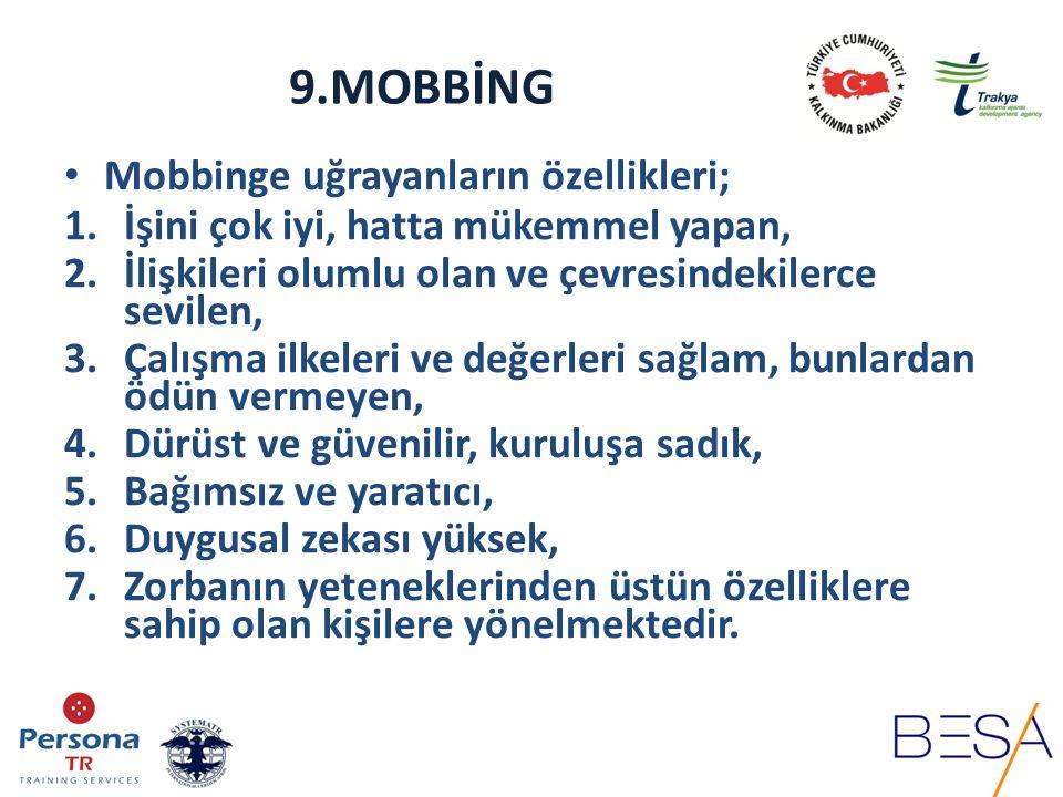 9.MOBBİNG Mobbinge uğrayanların özellikleri;